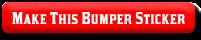 make this bumper sticker